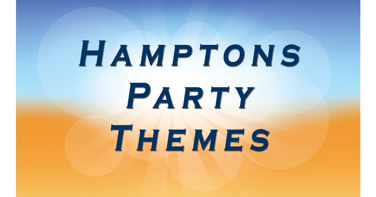 Hamptons Party Themes from NY Party Works