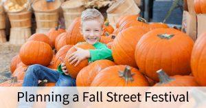 Planning a Fall Street Festival