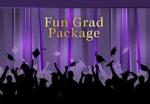 Fun Grad Package